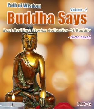 Buddha Says... - Path to Happiness Vol. 2 (Part - 3)