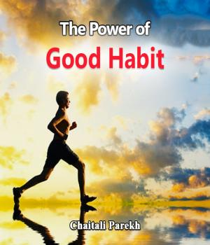 The Power of Good Habit