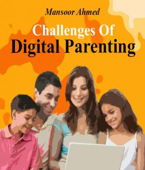 Challenges Of Digital Parenting