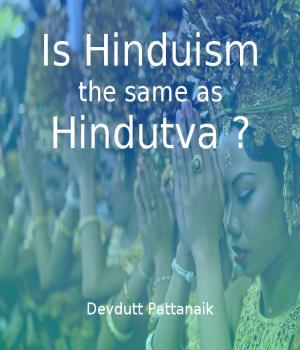 Is Hinduism the same as Hindutva