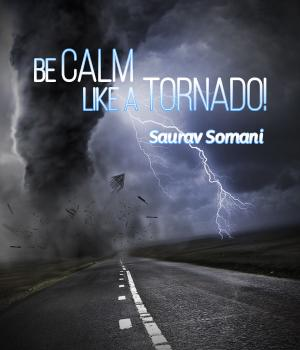 Be calm like a Tornado!