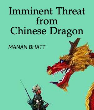 Imminent Threat from Chinese Dragon