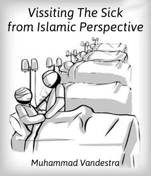 Vissiting The Sick from Islamic Perspective