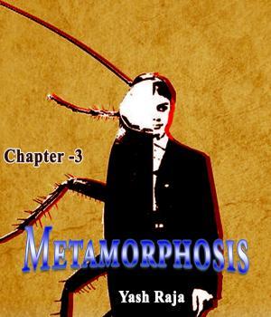 Metamorphosis: Chapter 3
