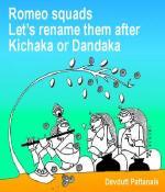 Romeo squads  Let's rename them after Kichaka or Dandaka
