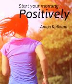Start your morning positively...