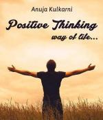 Positive thinking- way of life...