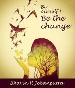 Be Yourself! Be the change