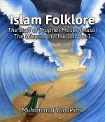 Islam Folklore The Staff of Prophet Moses (Musa)   The Wizards of Pharaoh Vol 1