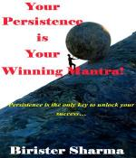 Your Persistence is Your Winning Mantra!